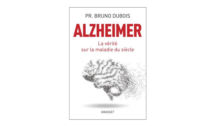Alzheimer la vérité sur la maladie du siècle